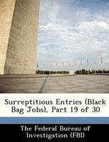 Surreptitious Entries (black Bag Jobs), Part 19 Of 30