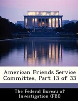 American Friends Service Committee, Part 13 Of 33