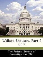 Willard Skousen, Part 5 Of 7