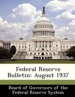 Federal Reserve Bulletin: August 1937