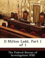 D Milton Ladd, Part 1 Of 1