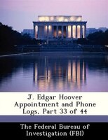 J. Edgar Hoover Appointment And Phone Logs, Part 33 Of 44