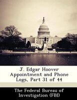 J. Edgar Hoover Appointment And Phone Logs, Part 31 Of 44