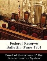 Federal Reserve Bulletin: June 1951