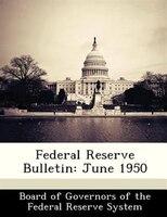 Federal Reserve Bulletin: June 1950