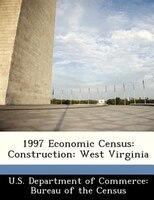 1997 Economic Census: Construction: West Virginia