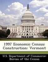 1997 Economic Census: Construction: Vermont