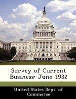 Survey Of Current Business: June 1932