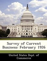 Survey Of Current Business: February 1926