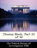 Thomas Black, Part 24 Of 50