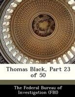 Thomas Black, Part 23 Of 50