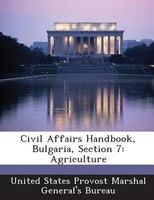 Civil Affairs Handbook, Bulgaria, Section 7: Agriculture