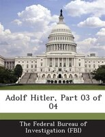 Adolf Hitler, Part 03 Of 04