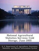 National Agricultural Statistics Services: Cold Storage, June 2005