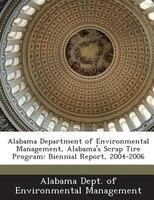 Alabama Department Of Environmental Management, Alabama's Scrap Tire Program: Biennial Report, 2004-2006
