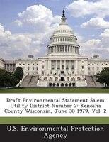 Draft Environmental Statement Salem Utility District Number 2: Kenosha County Wisconsin, June 30 1979, Vol. 2