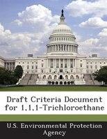Draft Criteria Document For 1,1,1-trichloroethane