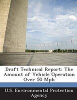 Draft Technical Report: The Amount Of Vehicle Operation Over 50 Mph