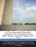 An Environmental Streamflow Assessment For The Santiam River Basin, Oregon: Open-file Report 2012-1133