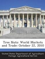 Tree Nuts: World Markets And Trade: October 22, 2010