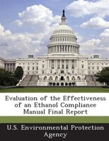 Evaluation Of The Effectiveness Of An Ethanol Compliance Manual Final Report