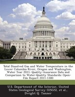 Total Dissolved Gas And Water Temperature In The Lower Columbia River, Oregon And Washington, Water Year 2011: Quality-assurance D