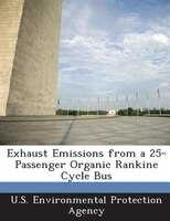 Exhaust Emissions From A 25-passenger Organic Rankine Cycle Bus