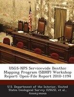 Usgs-nps Servicewide Benthic Mapping Program (sbmp) Workshop Report: Open-file Report 2010-1194