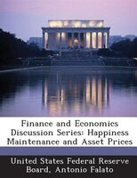 Finance And Economics Discussion Series: Happiness Maintenance And Asset Prices