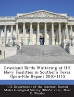 Grassland Birds Wintering At U.s. Navy Facilities In Southern Texas: Open-file Report 2010-1115