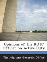 Opinions Of The Rotc Officer On Active Duty