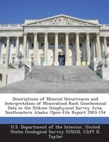 Descriptions Of Mineral Occurrences And Interpretation Of Mineralized Rock Geochemical Data In The Stikine Geophysical Survey Area