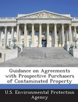 Guidance On Agreements With Prospective Purchasers Of Contaminated Property