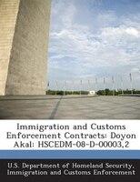 Immigration And Customs Enforcement Contracts: Doyon Akal: Hscedm-08-d-00003,2