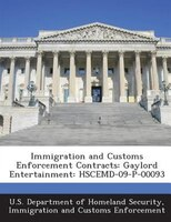 Immigration And Customs Enforcement Contracts: Gaylord Entertainment: Hscemd-09-p-00093