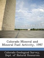 Colorado Mineral And Mineral Fuel Activity, 1997