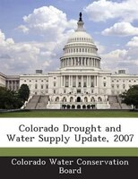 Colorado Drought And Water Supply Update, 2007