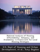 National Analysis Of Housing Affordability, Adequacy, And Availability: A Framework For Local Housing Strategies