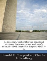 A Devonian/carboniferous Conodont Database Documentation And User's Manual: Usgs Open-file Report 92-273-a