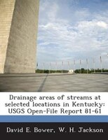 Drainage Areas Of Streams At Selected Locations In Kentucky: Usgs Open-file Report 81-61