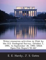 Water-resources Activities In Utah By The U.s. Geological Survey, October 1, 1991, To September 30, 1992: Usgs Open-file Report 93