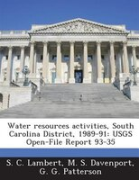 Water Resources Activities, South Carolina District, 1989-91: Usgs Open-file Report 93-35