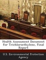 Health Assessment Document For Trichloroethylene, Final Report