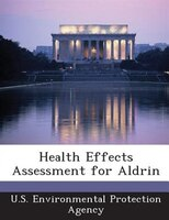 Health Effects Assessment For Aldrin