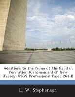 Additions To The Fauna Of The Raritan Formation (cenomanian) Of New Jersey: Usgs Professional Paper 264-b