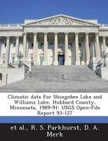 Climatic Data For Shingobee Lake And Williams Lake, Hubbard County, Minnesota, 1989-91: Usgs Open-file Report 93-127