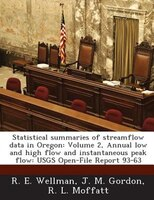 Statistical Summaries Of Streamflow Data In Oregon: Volume 2, Annual Low And High Flow And Instantaneous Peak Flow: Usgs Open-file