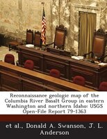 Reconnaissance Geologic Map Of The Columbia River Basalt Group In Eastern Washington And Northern Idaho: Usgs Open-file Report 79-