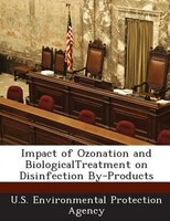 Impact Of Ozonation And Biologicaltreatment On Disinfection By-products