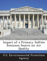 Impact Of A Primary Sulfate Emission Source On Air Quality